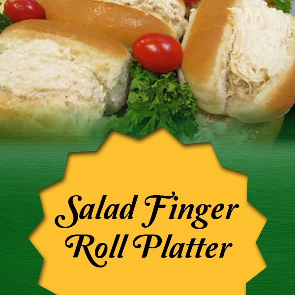 salad finger roll platter